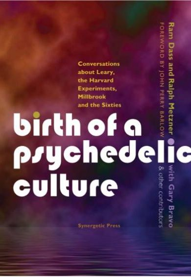 In the Beginning: The Birth of a Psychedelic Culture